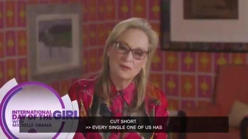 Meryl Streep and other celebs share some special messages on International Day of the Girl.