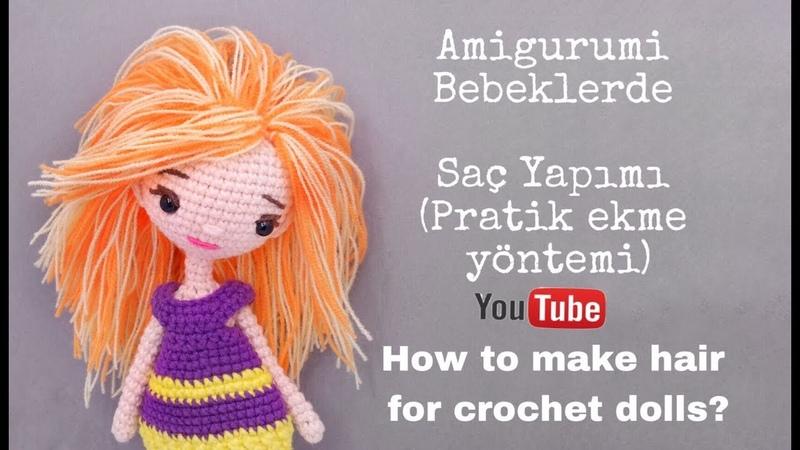 Amigurumi bebeklerde saç yapımı (pratik saç ekme yöntemi) | HOW TO MAKE HAIR FOR CROCHET DOLLS