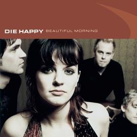 Die Happy альбом Beautiful Morning