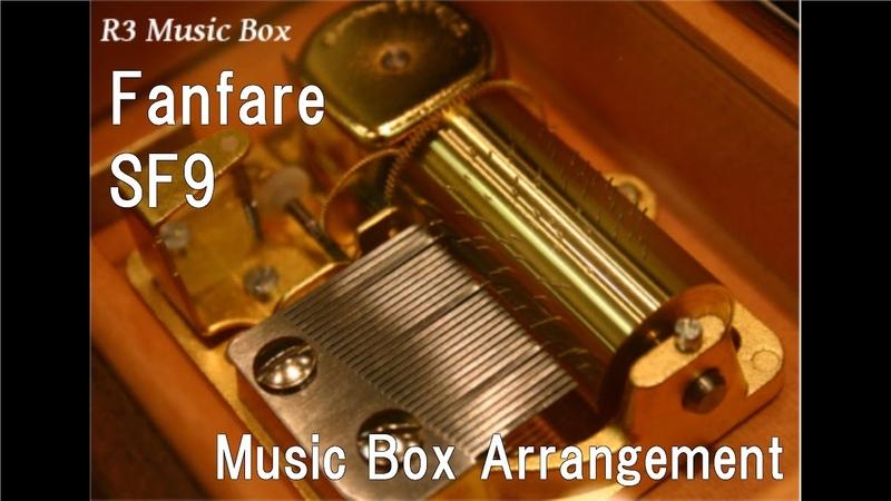 FanfareSF9 [Music Box]