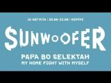SunWoofer on AIR бенефис-dj-сет Papa Bo Selektah