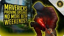 Maverick's Proving Grounds - No More Beta Testing Weekends?