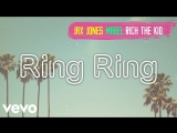Jax Jones feat. Mabel & Rich The Kid - Ring Ring