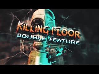 Killing Floor Double Feature - Announcement Trailer ¦ PS4, PS VR