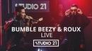 Bumble Beezy Roux ft Animal ДжаZ STUDIO 21 LIVE