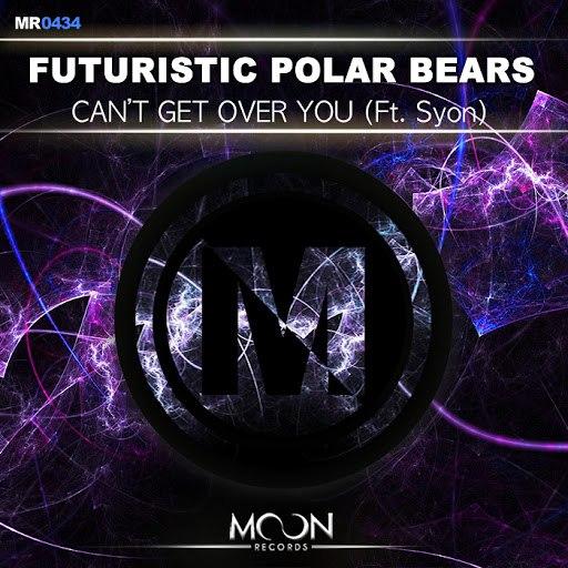 Futuristic Polar Bears альбом Can't Get Over You ft. Syon