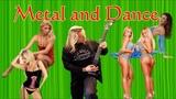 Metal and Dance