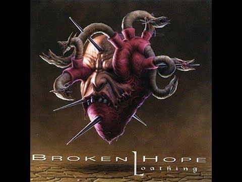 Broken Hope - Loathing (1997)(Full Album)