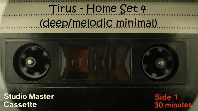 Tirus - Home set 4 (deep/melodic minimal)
