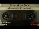 Tirus Home set 4 deep melodic minimal