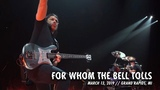 Metallica For Whom the Bell Tolls (Grand Rapids, MI - March 13, 2019)