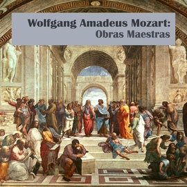 Wolfgang Amadeus Mozart альбом Wolfgang Amadeus Mozart: Obras Maestras
