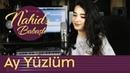 Nahidə Babaşlı Ay Yüzlüm Cover