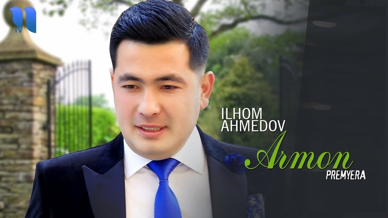Ilhom Ahmedov Armon Илхом Ахмедов Армон music version