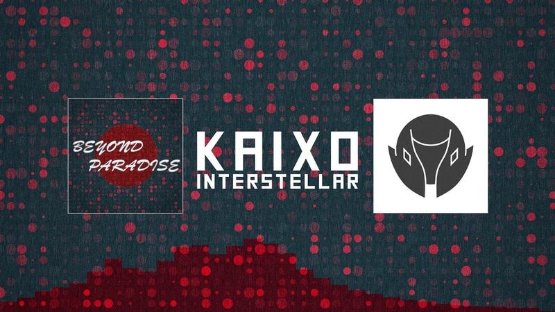 Kaixo - Interstellar (Beyond Paradise LP)