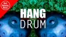 Relaxing Hang Drum music - Relaxation, Yoga and Meditation music