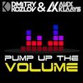 DJ DMITRY KOZLOV &amp DJ ALEX KLAAYS - PUMP UP THE VOLUME (CLUB &amp TECH HOUSE)