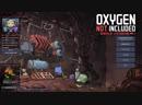 Oxygen not Includes Кислород не прилагается с Тейн [1]