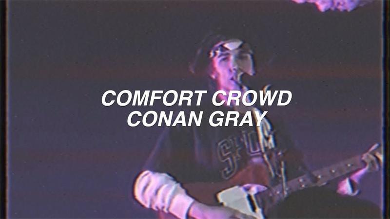 Conan gray - comfort crowd
