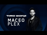 Maceo Plex - Time Warp 2018