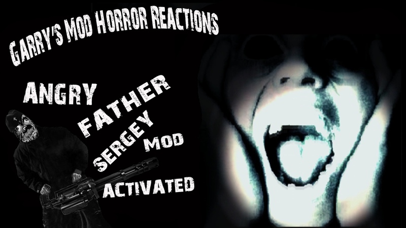 Garrys Mod Horror Reactions 2 - Angry Father Sergey