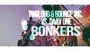 Twoloud Bounce Inc VS Daav One Bonkers Szaky Edit 2018