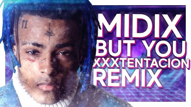 XXXTENTACION - BUT YOU (BY MIDIX)