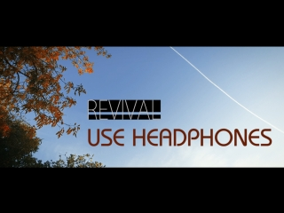 USE HEADPHONES/СМОТРЕТЬ В НАУШНИКАХ | No name | Revival