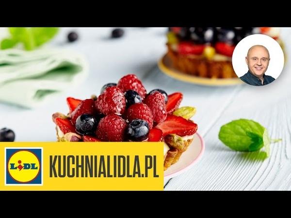 🍇🍒 Tartaletki owocowe z kremem cytrynowym Paweł Małecki Przepisy Kuchni Lidla