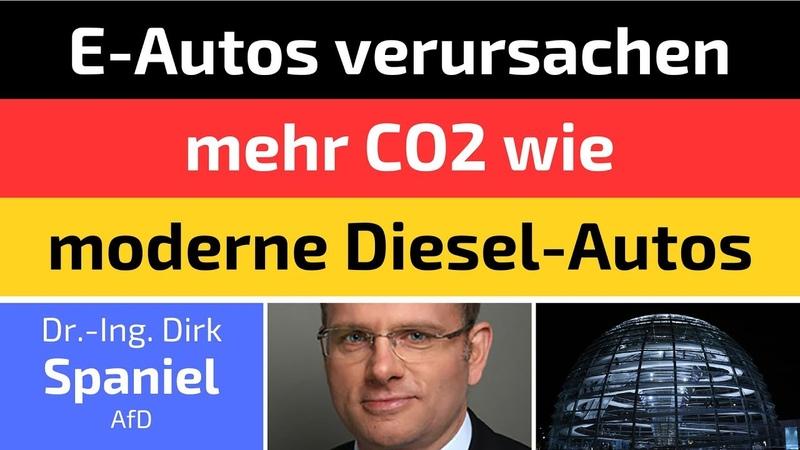 Dirk Spaniel (AfD) - E-Autos verursachen mehr CO2 wie moderne Diesel-Autos