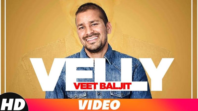 Velly Full Video Veet Baljit Latest Punjabi Songs 2018 Speed Records