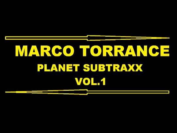 MARCO TORRANCE - PLANET SUBTRAXX VOL.1