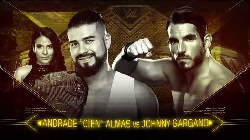 (WWE Mania) TakeOver: Philadelphia Andrade Cien Almas vs Johnny Gargano (NXT Championship)