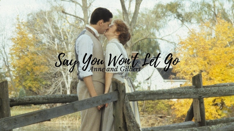 Anne and gilbert|| say you won't let go.