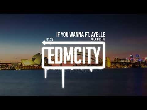 Alex Lustig - If You Wanna ft. Ayelle