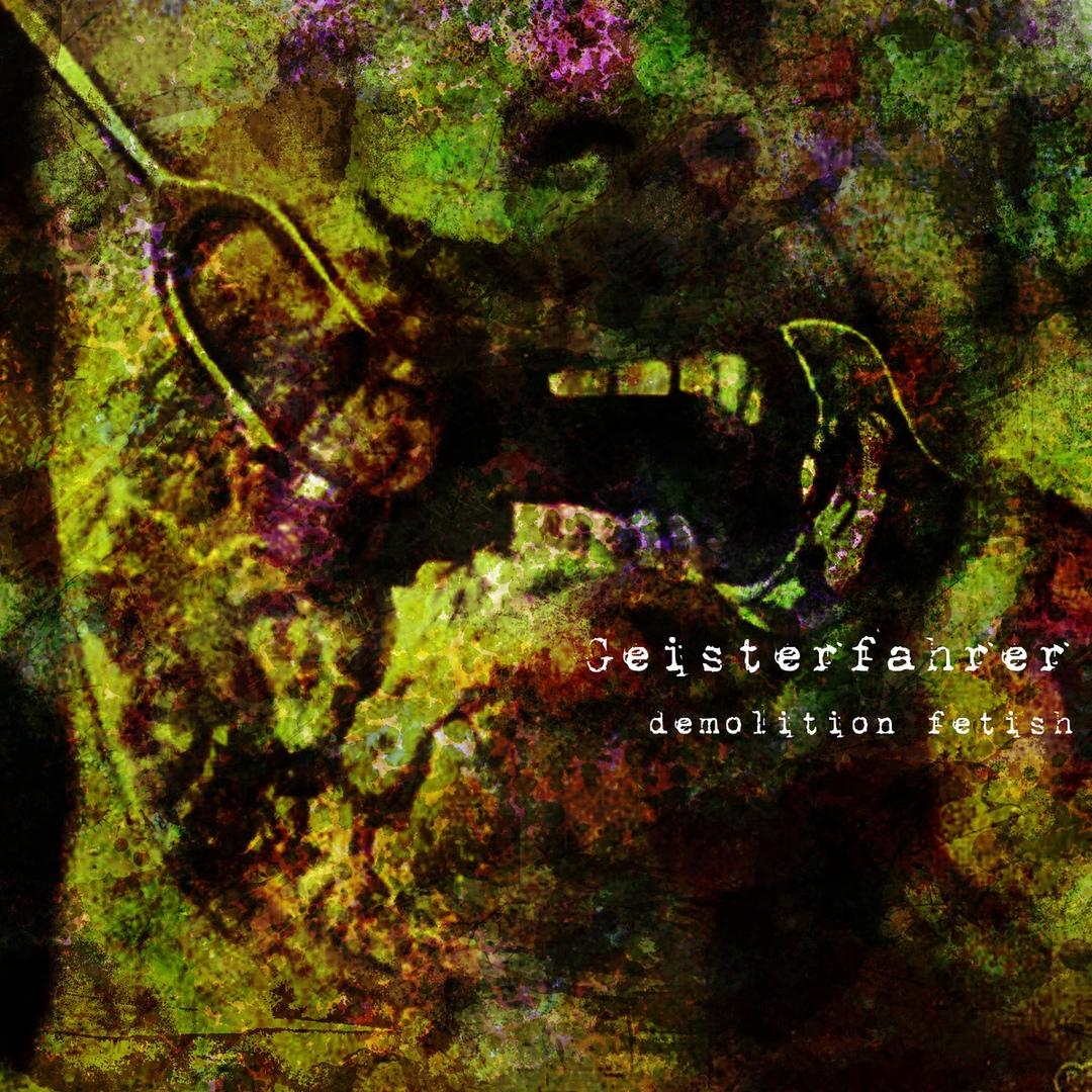 Geisterfahrer - Demolition Fetish (2018)