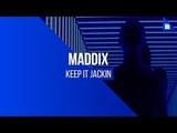 Maddix - Keep It Jackin'