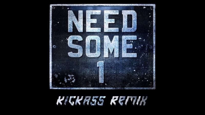 The Prodigy - Need Some1 (Kickass Remix) 2018