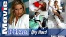 Cast-Video - Nina - Dry Hard - LLC - Movie - FREE PREVIEW