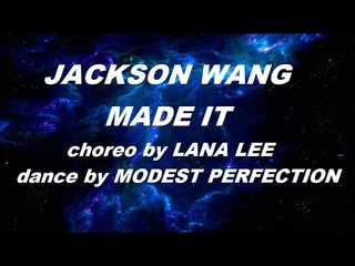 JACKSON WANG - MADE IT choreo by Lana Lee (dance by MODEST PERFECTION)