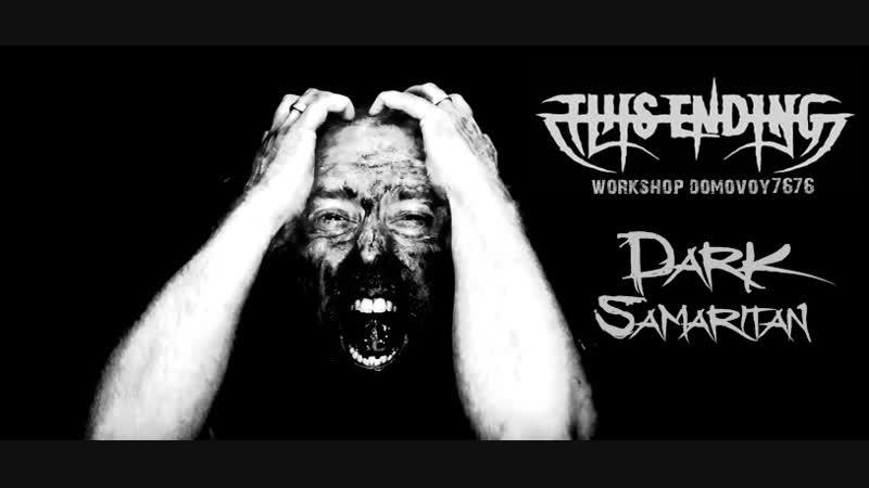 THIS ENDING - Dark Samaritan (Official Music Video)