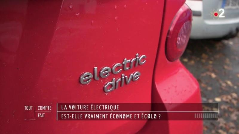 La voiture électrique est-elle vraiment économe et écolo - Tout compte fait