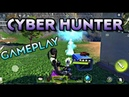 CYBER HUNTER iOS ANDROID GAMEPLAY