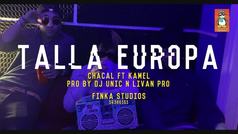 Chacal Kamel - Talla Europa [Video Oficial]
