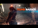 SHADOW OF THE TOMB RAIDER ➤ ВЕЛИКОЛЕПНАЯ РАСХИТИТЕЛЬНИЦА ГРОБНИЦ ➤ПРОХОЖДЕНИЕ 1