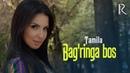 Tamila - Bag'ringa bos   Тамила - Багринга бос