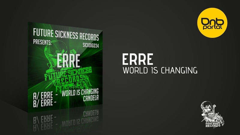 ERRe - World Is Changing [Future Sickness Records]
