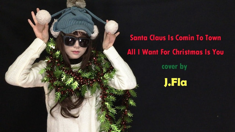 J.Fla - Santa Claus Is Comin To Town All I Want For Christmas Is You