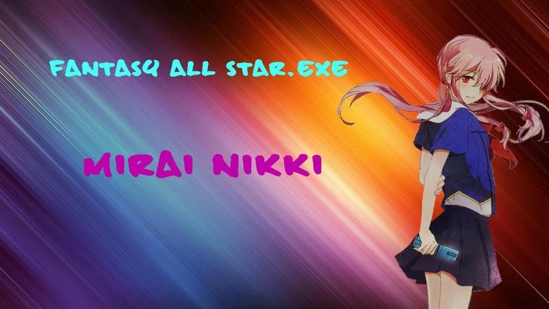 Fantasy all star.EXE (Mirai Nikki )