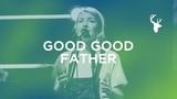 Good Good Father + Spontaneous - Emmy Rose Bethel Music Worship